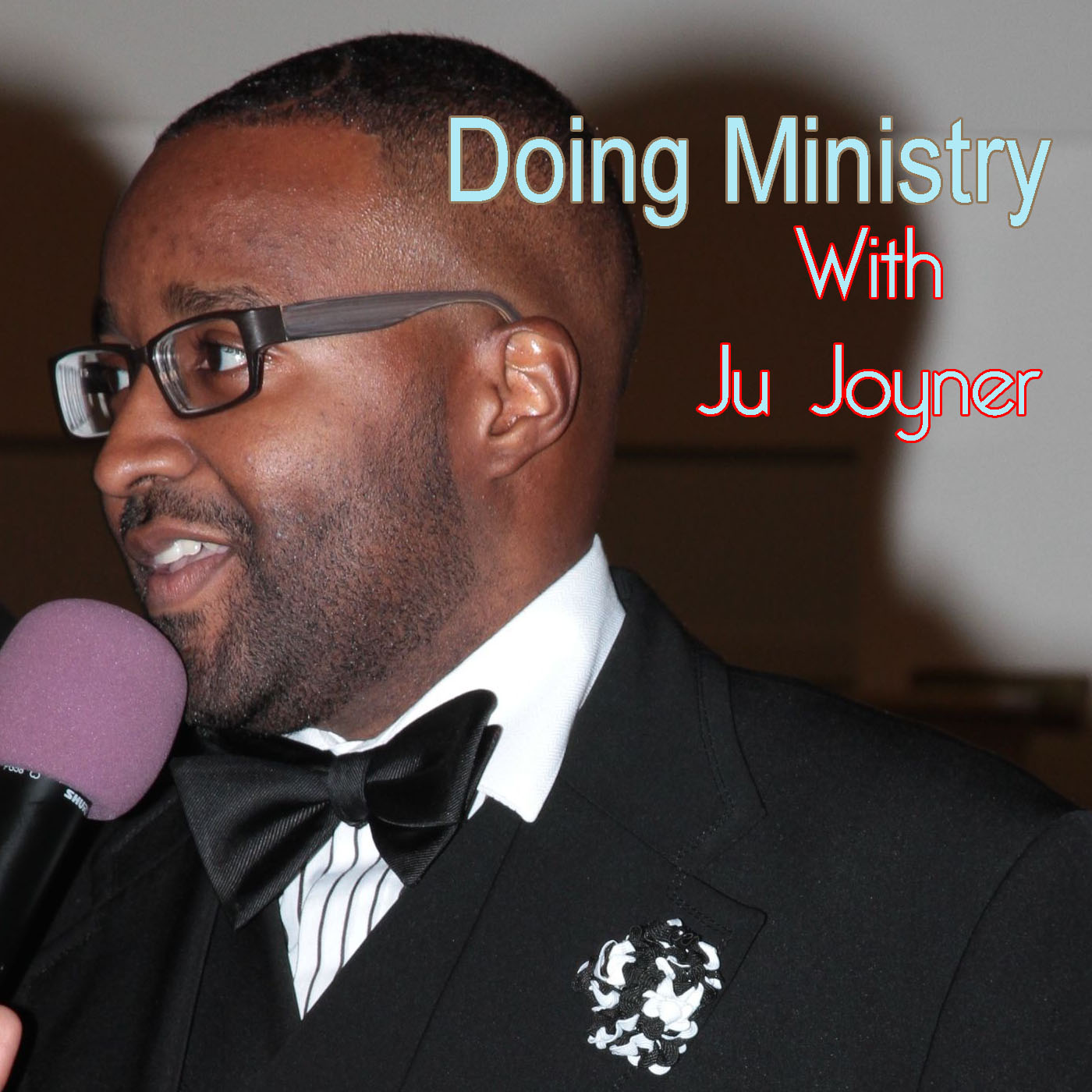 Doing Ministry with Ju Joyner